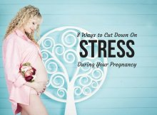 8 Ways to Cut Down On Stress During Your Pregnancy