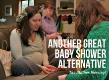 Another Great Baby Shower Alternative - The Mother Blessing!