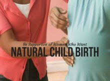 Be Supportive of Women Who Want Natural Child Birth