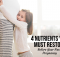 4 Nutrients You Must Restore Before Your Next Pregnancy