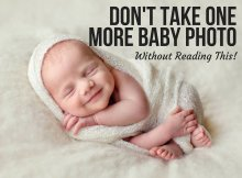 Don't Take One More Baby Photo Without Reading This!