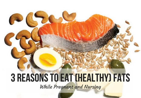 3 Reasons to Eat (Healthy) Fats While Pregnant and Nursing