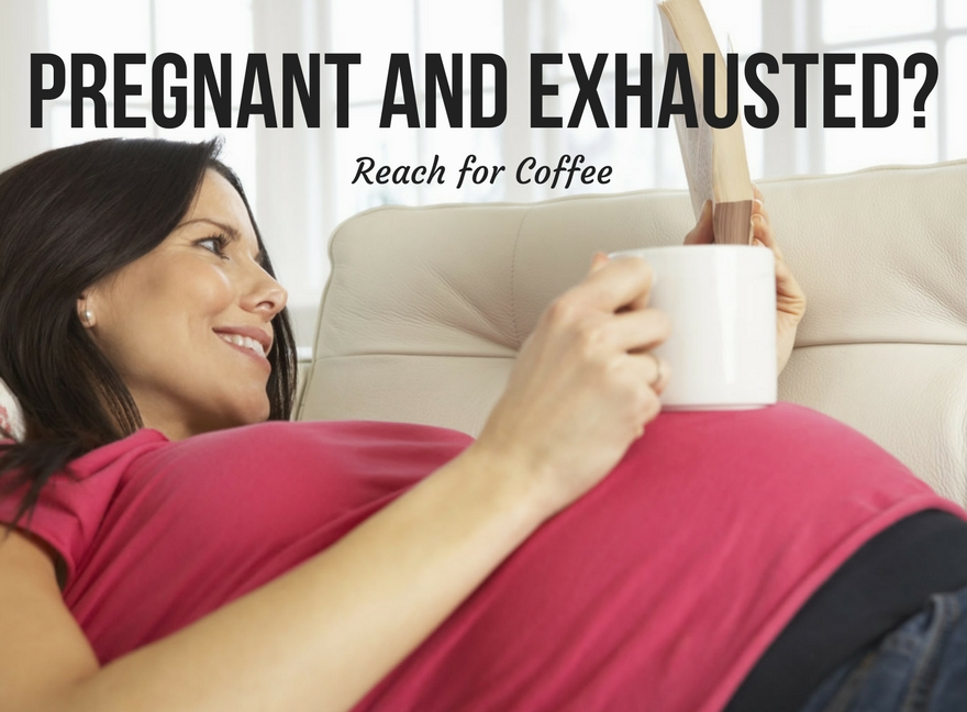 Pregnant and Exhausted? Reach for Coffee