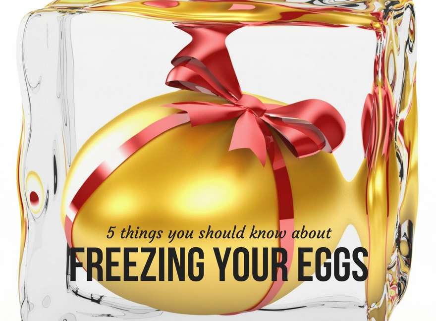 5 things you should know about freezing your eggs