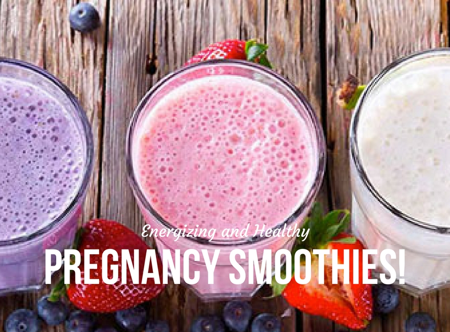 Energizing and Healthy Pregnancy Smoothies!