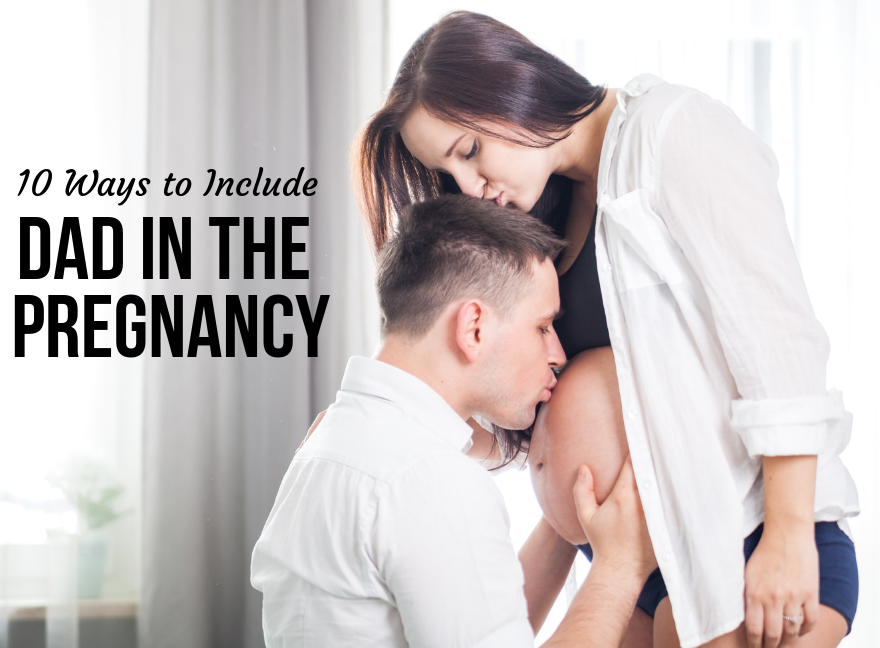 10 Ways to Include Dad in the Pregnancy