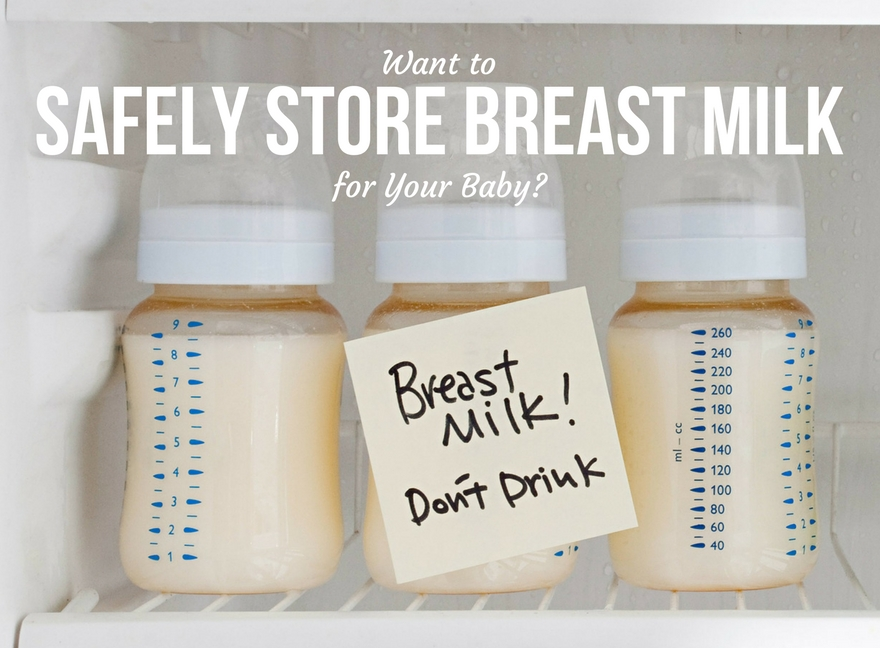 Want to Safely Store Breast Milk for Your Baby?