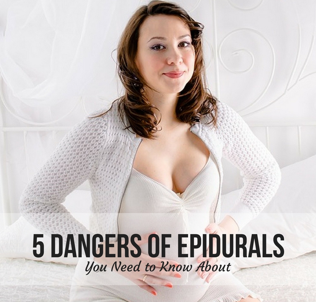 5 Dangers of Epidurals You Need to Know About