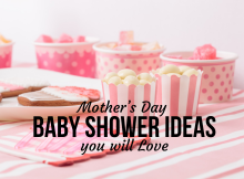 Mother's Day Baby Shower Ideas you will Love