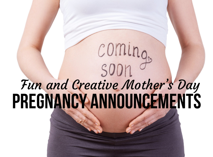 Fun and Creative Mother's Day Pregnancy Announcements