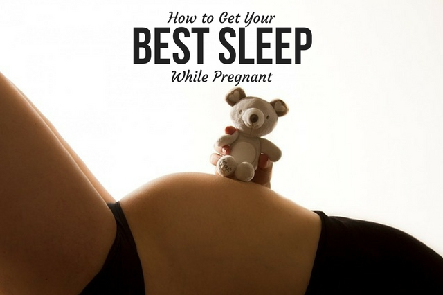 How to Get Your Best Sleep While Pregnant