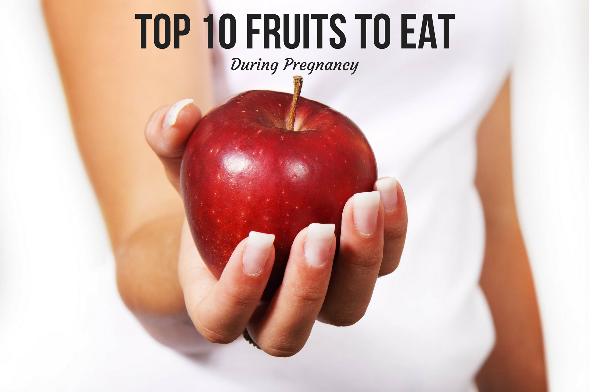 Top 10 fruits to eat during pregnancy geenschuldenfo Image collections