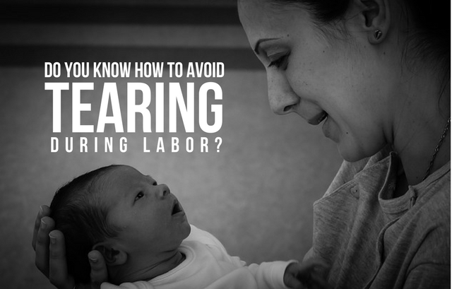 DO YOU KNOW HOW TO AVOID TEARING DURING LABOR?