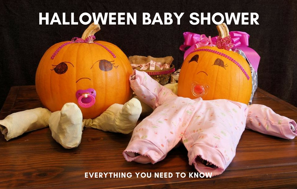 HALLOWEEN BABY SHOWER-EVERYTHING YOU NEED TO KNOW