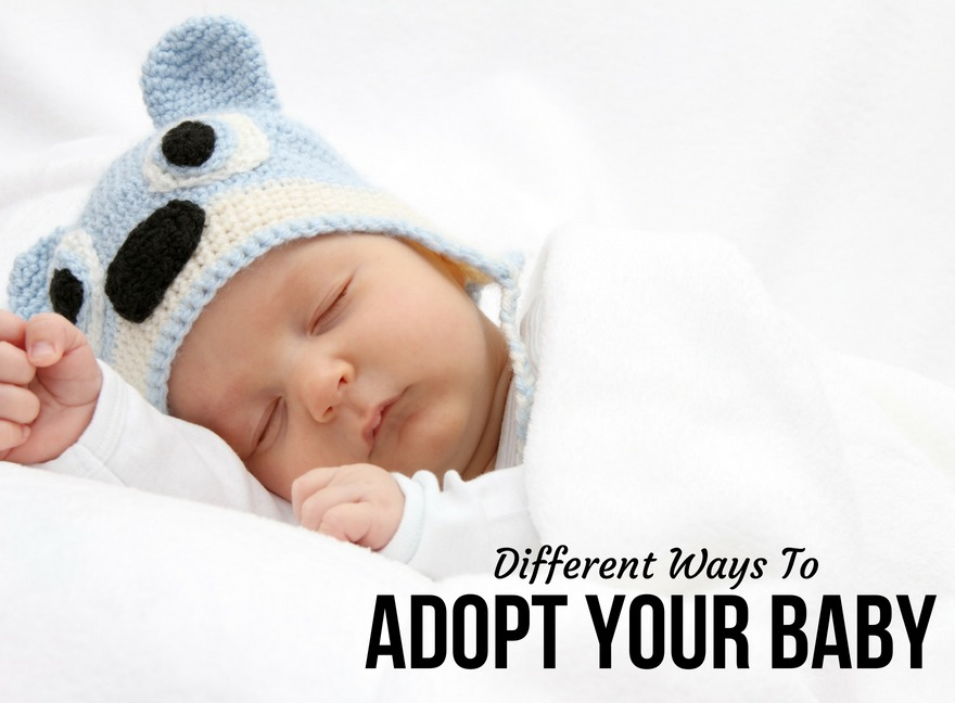 Different Ways to Adopt Your Baby