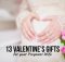 13 Valentine's Gifts for your Pregnant Wife