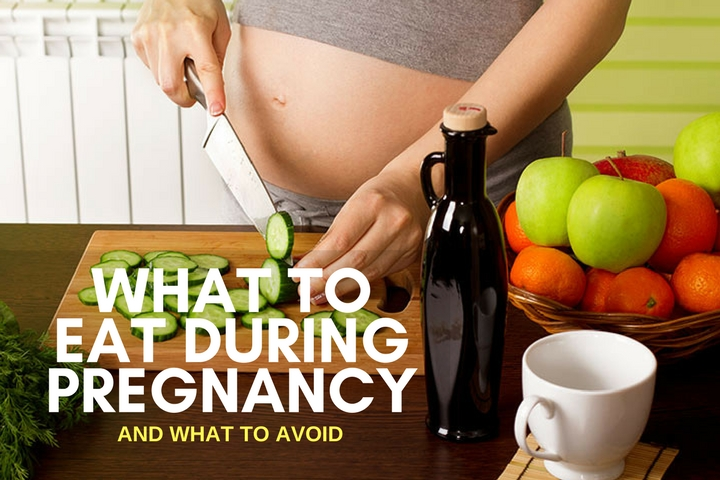 WHAT TO EAT DURING PREGNANCY (AND WHAT TO AVOID)