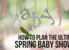 HOW TO PLAN THE ULTIMATE SPRING BABY SHOWER