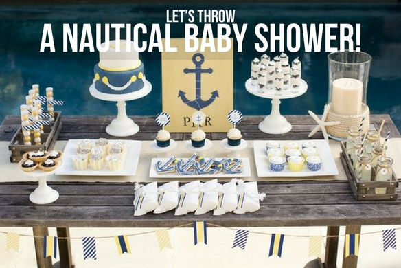 LETS THROW A NAUTICAL BABY SHOWER