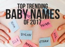 TOP TRENDING BABY NAMES OF 2017