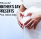 8 Wonderful Mother's Day Presents From Unborn Baby