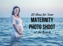 10 Ideas for Your Maternity Photo Shoot at the Beach