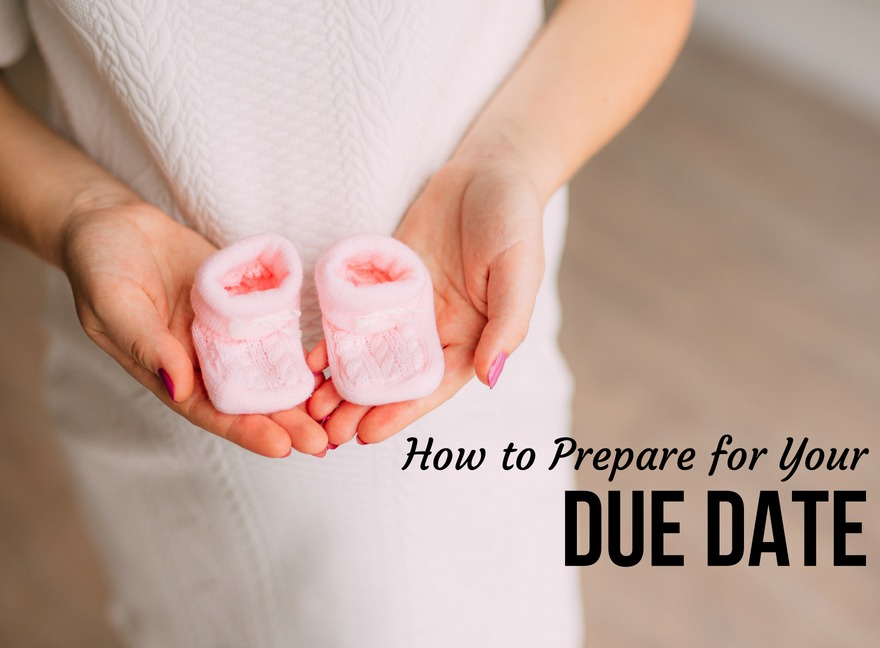 How to Prepare for Your Due Date