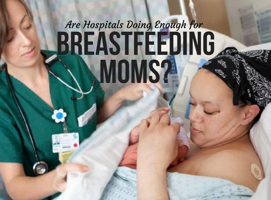 Are Hospitals Doing Enough for Breastfeeding Moms?