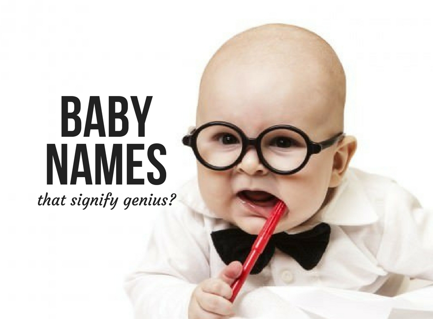Baby names that signify genius?