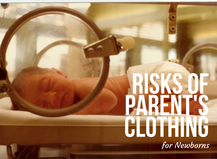 Risks of Parent's Clothing for Newborns