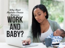 Why Must Mothers Choose Between Work and Baby?