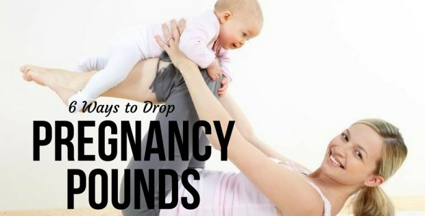 6 Ways to Drop Pregnancy Pounds That Really Work!