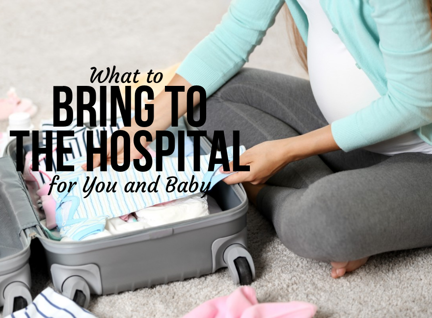 What to bring to Hospital for you and Baby