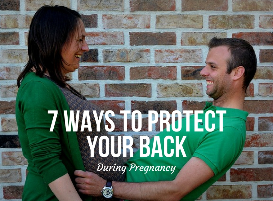 7 Ways To Protect Your Back During Pregnancy