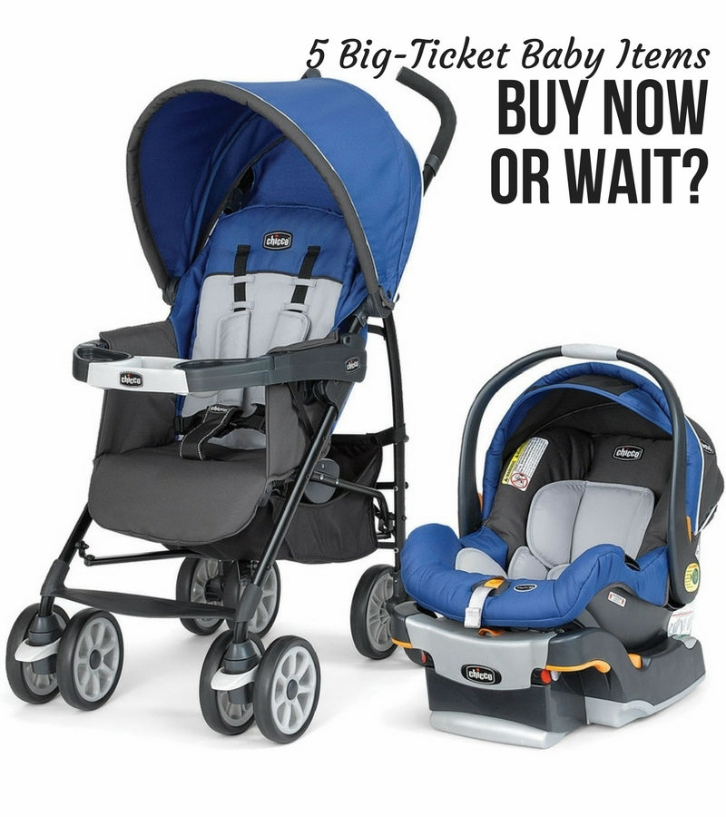 5 BIG-TICKET BABY ITEMS – BUY NOW OR WAIT?