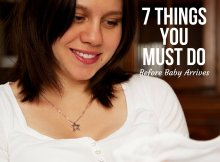 7 Things you MUST do before baby arrives