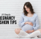 10 Simple Pregnancy Fashion Tips