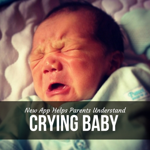 NEW APP HELPS PARENTS UNDERSTAND CRYING BABY