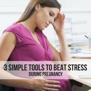 3 SIMPLE TOOLS TO BEAT STRESS DURING PREGNANCY