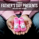 7 PERFECT FATHER'S DAY PRESENTS FOR EXPECTANT FATHERS