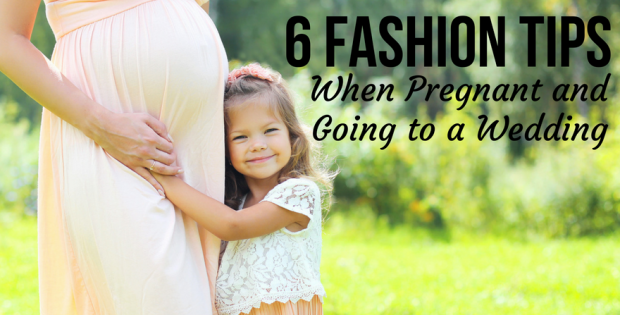 6 Fashion Tips When Pregnant and Going to a Wedding