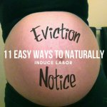 11 EASY WAYS TO NATURALLY INDUCE LABOR