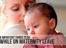 6 IMPORTANT THINGS TO DO WHILE ON MATERNITY LEAVE