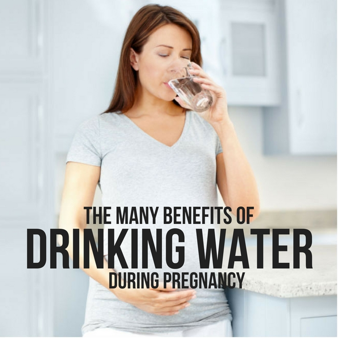 THE MANY BENEFITS OF DRINKING WATER DURING PREGNANCY