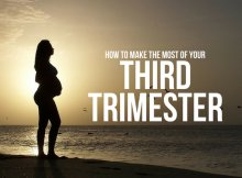 HOW TO MAKE THE MOST OF YOUR THIRD TRIMESTER