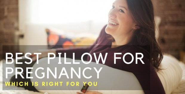 BEST PILLOW FOR PREGNANCY – WHICH IS RIGHT FOR YOU