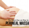 The Down Low on How to Do a Perineal Massage!