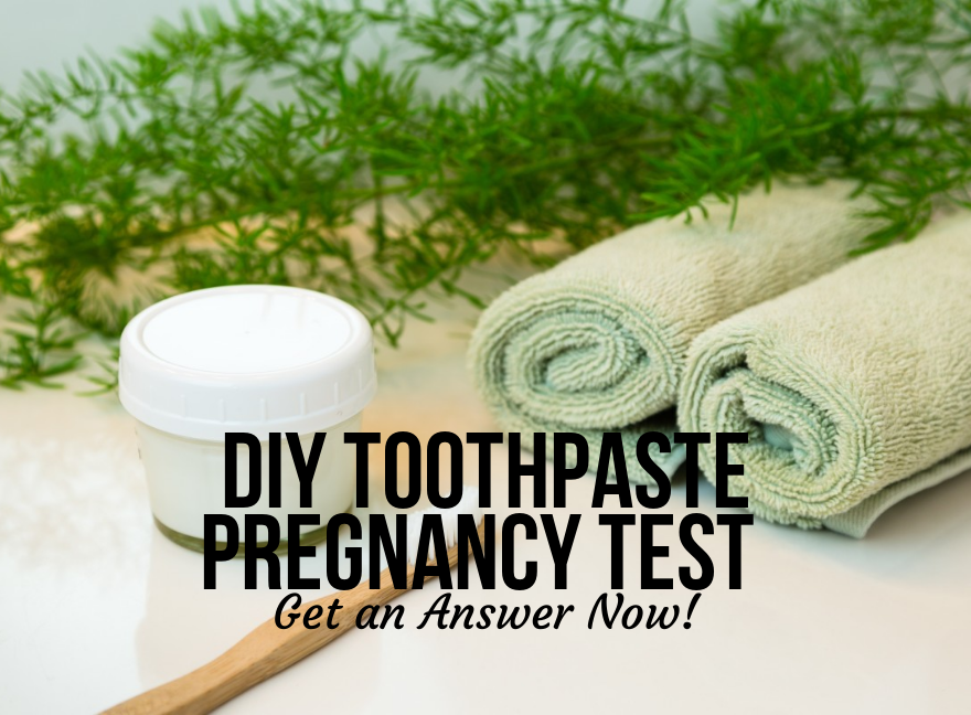 Diy Toothpaste Pregnancy Test Get An Answer Now Babyprepping