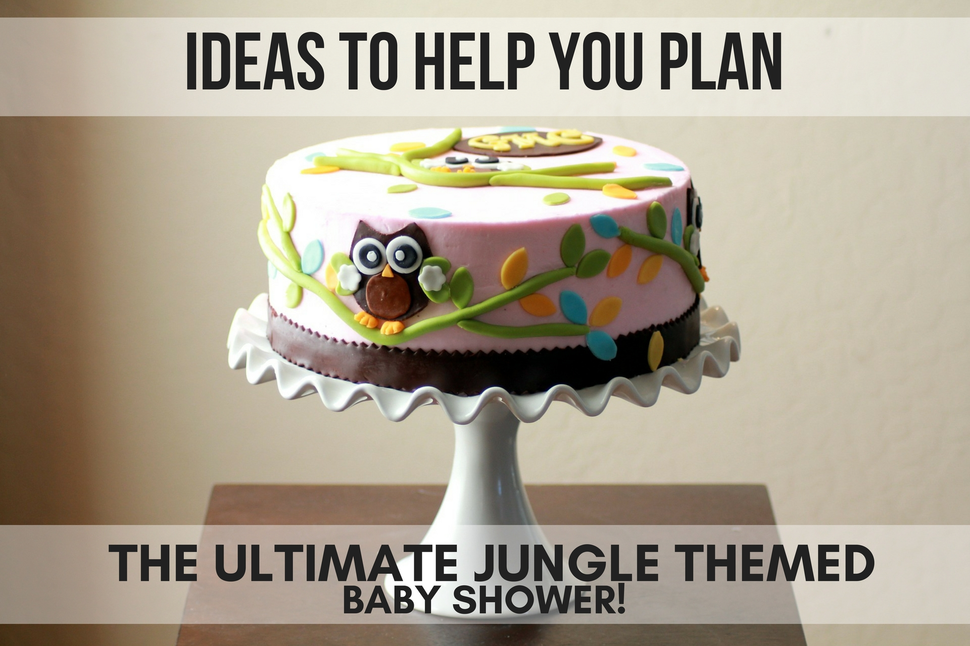 IDEAS TO HELP YOU PLAN THE ULTIMATE JUNGLE THEMED BABY SHOWER! (1)