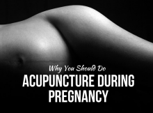 Why You Should Do Acupuncture during Pregnancy